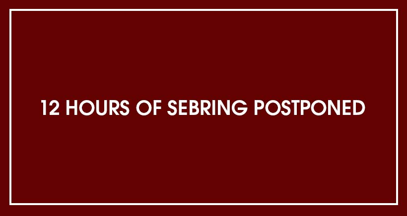12 Hours of Sebring Postponed